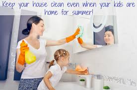 how to keep your house clean keep your house clean even when your kids are home for summer