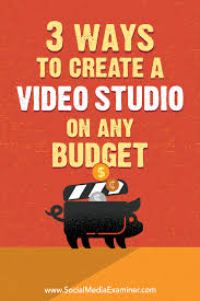 3 ways to create a video studio on any budget social media examiner