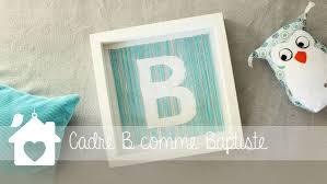 cadre photo chambre bébé cadre chambre de bébé initiale diy par gerfault