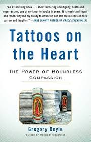 tattoos on the the power of boundless compassion by gregory boyle
