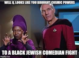 Black Comedian Meme - image tagged in guinan picard memes star trek the next generation