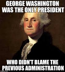 Thg Memes - george washington was the only president who didn t blame the