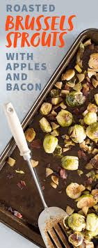 roasted brussels sprouts with bacon and apples wholefully