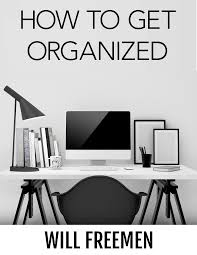 how to get organized the definitive guide to getting your life buy now for 30 00
