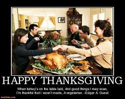 demotivational poster happy thanksgiving when turkey s on the