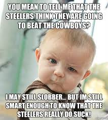 Steelers Suck Meme - skeptical you mean to tell me that the steelers think they are