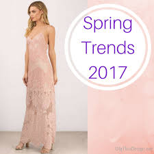 spring fashion trends for 2017 dig this design