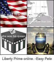 Liberty Prime Meme - ear she was his queen otzebue fairbanks anchorage anchorage el enai