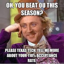 Texas Tech Memes - oh you beat ou this season please texas tech tell me more about