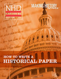 on this day in history how to write a historical paper national history day nhd