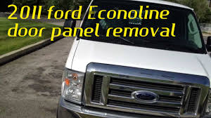 2011 ford e250 e150 door panel removal youtube