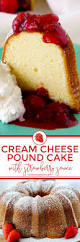 irresistible cream cheese pound cake with fresh strawberry topping