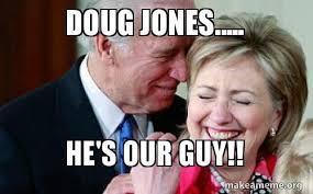 Doug Meme - doug jones he s our guy make a meme