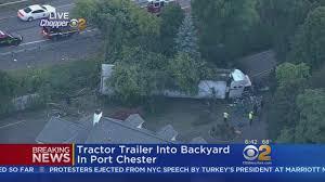 tractor trailer into backyard in port chester cbs new york