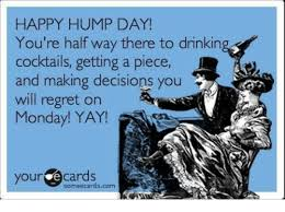 Hump Day Meme - happy hump day you re half way there to drinkin cocktails getting