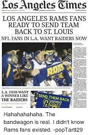 St Louis Rams Memes - tos angeles latimescom los angeles rams fans ready to send team back