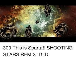 Sparta Meme Generator - meme generator 3000 300 this is sparta shooting stars remix d d