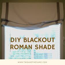 Diy Blackout Roman Shades Diy Archives U2013 Two And The Same