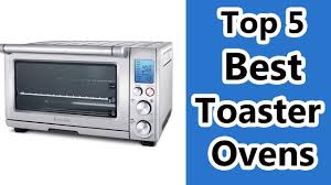 Best Toaster Oven Broiler Top 5 Best Toaster Ovens Reviews 2017 Toaster Convection Oven