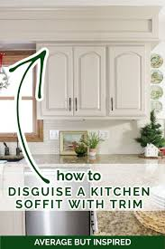 how to trim out cabinets diy kitchen soffit makeover how to disguise a kitchen