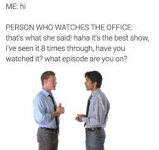 Best Office Memes - dopl3r com memes me hi person who watches the office thats