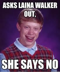Laina Walker Meme - bad luck brian memes quickmeme