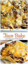 Kitchen Dinner Ideas Taco Bake Can U0027t Stay Out Of The Kitchen This Is A Super Easy 7