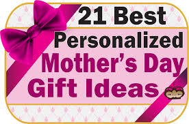 mothers day gifts ideas s day present 21 personalized s day gift ideas