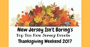 top ten new jersey events for thanksgiving weekend new jersey