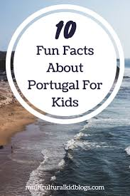 Interesting Facts About The French Flag 10 Fun Facts About Portugal For Kids Multicultural Kid Blogs