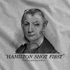 aaron burr aaron burr hamilton shot first t shirt liberty maniacs