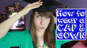 how to wear a graduation cap and gown youtube