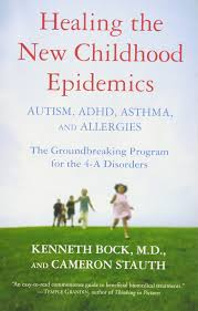 healing the new childhood epidemics autism adhd asthma and
