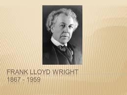 frank lloyd wright biography pdf frank lloyd wright ppt download