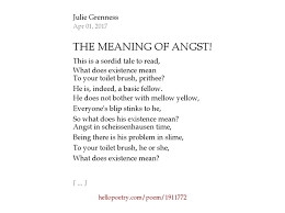 the meaning of angst by julie grenness hello poetry