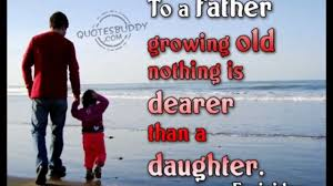 Love Quotes For Daughter by Parent Love Part 1 Father U0026 Daughter Relationship
