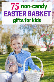 Gift Ideas For Easter 75 Non Candy Easter Basket Gift Ideas For Kids What Mommy Does