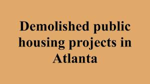 Low Income Housing Application In Atlanta Ga Demolished Public Housing Projects In Atlanta Youtube