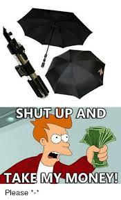 Take My Money Meme - shut up and take my money please meme on esmemes com