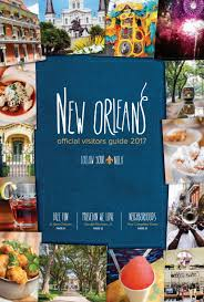 new orleans visitors guide 2017 july dec by new orleans tourism