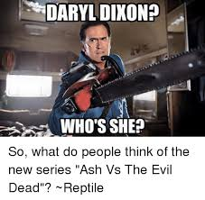 Evil Dead Meme - daryl dixon who s she so what do people think of the new series