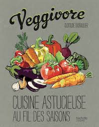 fil de cuisine veggivore cuisine astucieuse au fil des saisons concours