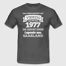 saarländische sprüche geburtstag 40 jahre legende aus saarland t shirt spreadshirt