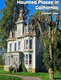 Ghost Hunting Events Haunt Jaunts by The Complete List Of Haunted Places U0026 History In California And