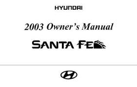 2001 hyundai santa fe owners manual 2003 hyundai santa fe owner s manual pdf 221 pages