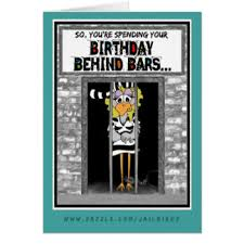Birthday Card With Bars Birthday In Prison Cards Birthday In Prison Greeting Cards
