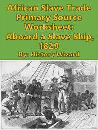 african slave trade primary source worksheet aboard a slave ship