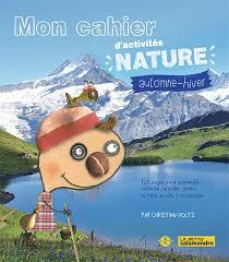 mon cahier de cuisine mon cahier d activités nature automne hiver livres
