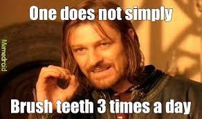 Brushing Teeth Meme - the best memes of all time memedroid