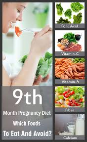 food of the month 9th month pregnancy diet which foods to eat and avoid